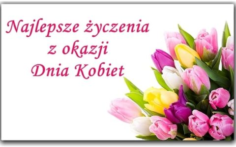 Najlepsze życzenia z okazji Dnia Kobiet